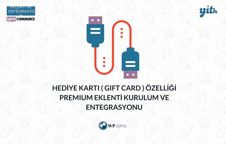 Hediye Karti Gift Card Ozelligi Premium Eklenti Kurulum Ve Entegrasyonu Wp Dahisi Bilisim Ve Yazilim Teknolojileri